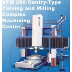 VTM260 Gantry-Type Turning and Milling Compound Machine